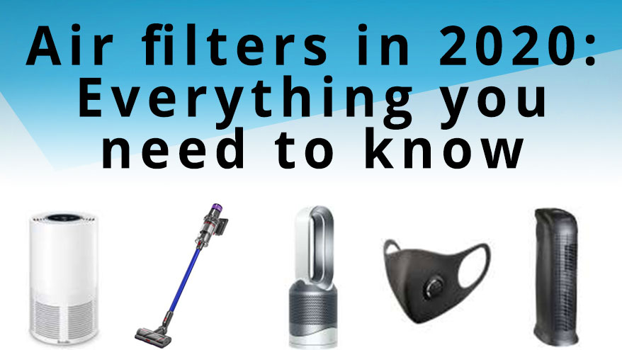 Clearing the air: 2020 air filter buying guide