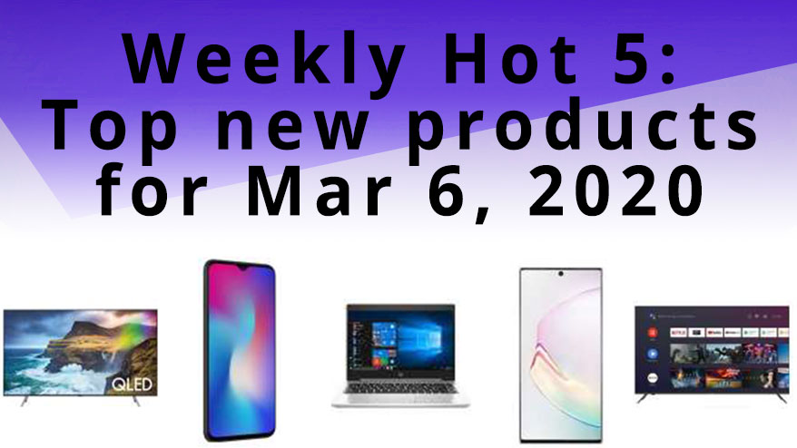 Getprice's Weekly Hot 5 - March 6, 2020