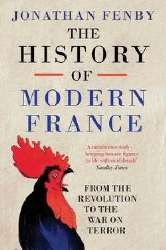 History Of Modern France: From The Revolution To The War On Terror