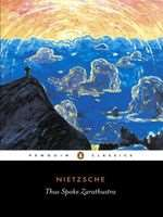 Thus Spoke Zarathustra by Friedrich Nietzsche