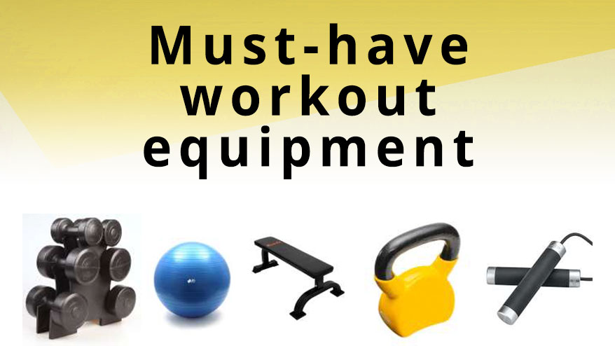 Must-Have Workout Equipment