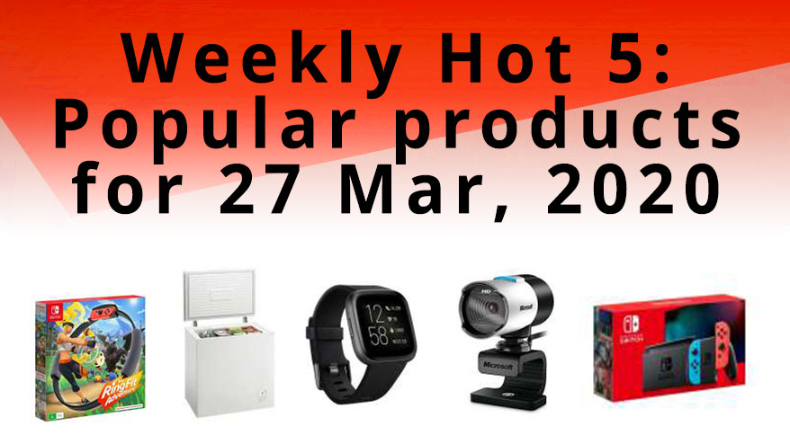 Getprice's Weekly Hot 5 - March 27, 2020