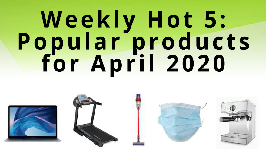 Getprice's Weekly Hot 5 - April 24, 2020
